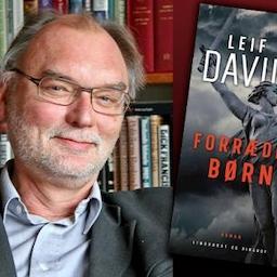 Forfatterforedrag v/ Leif Davidsen - Om 'Forræderens børn'.