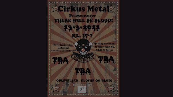 Cirkus Metal præsenterer 'There Will Be Blood!'